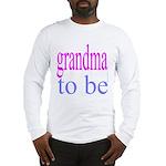109b. grandma to be [ pink/ b Long Sleeve T-Shirt