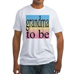 109b. grandma to be [black on Fitted T-Shirt