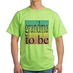 109b. grandma to be [black on Green T-Shirt