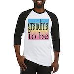 109b. grandma to be [black on Baseball Jersey