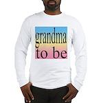 109b. grandma to be [black on Long Sleeve T-Shirt