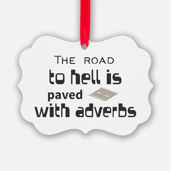 The road to hell is paved with ad Ornament