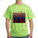 108b. grandpa to be [red on b Green T-Shirt