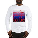 108b. grandpa to be [red on b Long Sleeve T-Shirt