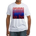 108b. grampa to be [ red on b Fitted T-Shirt