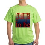108b. grampa to be [ red on b Green T-Shirt