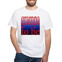 108b. grampa to be [ red on b White T-Shirt