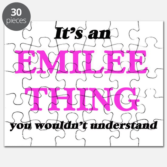It's an Emilee thing, you wouldn't Puzzle