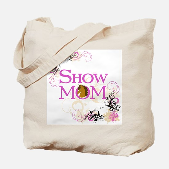 Show Mom Tote Bag