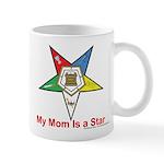 My Mom is a star Mug