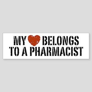 My Heart Belongs to a Pharmacist Bumper Sticker