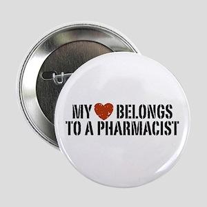 "My Heart Belongs to a Pharmacist 2.25"" Button"