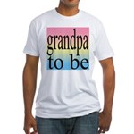 108b. grandpa to be [black on Fitted T-Shirt