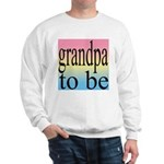108b. grandpa to be [black on Sweatshirt
