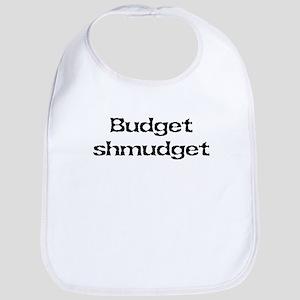 Budget shmudget Bib