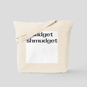 Budget shmudget Tote Bag