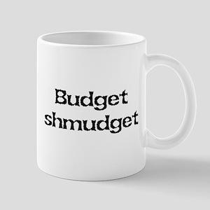 Budget shmudget Mug