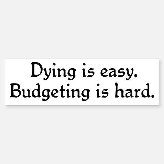 Budgeting is hard Bumper Bumper Bumper Sticker