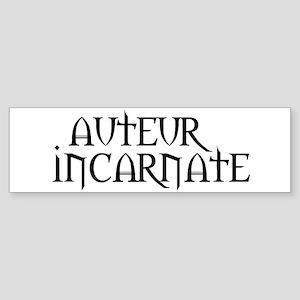 Auteur Incarnate Bumper Sticker