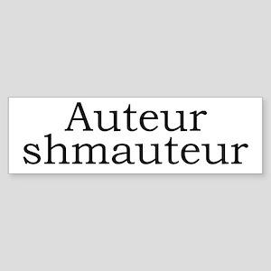 Auteur shmauteur Bumper Sticker