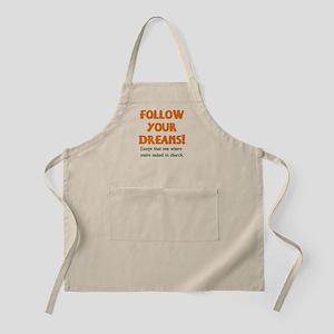 Follow Your Dreams BBQ Apron