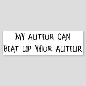 My auteur can beat up... Bumper Sticker