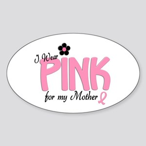 I Wear Pink For My Mother 14 Oval Sticker