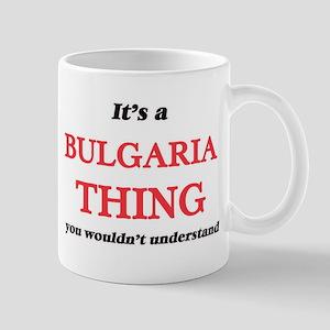 It's a Bulgaria thing, you wouldn't u Mugs