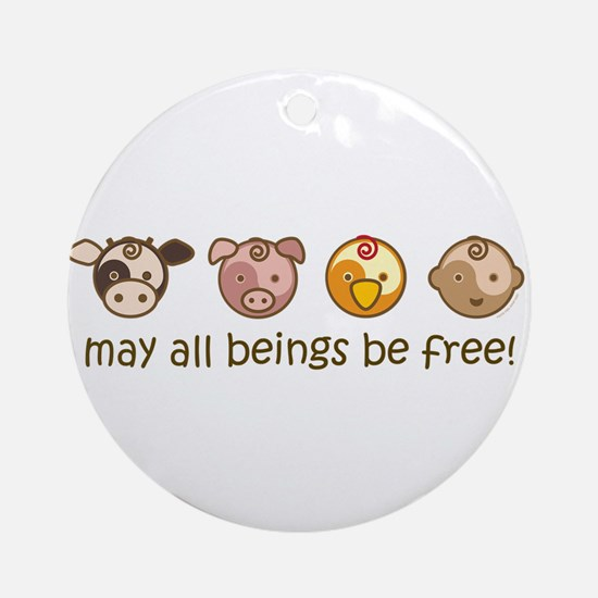 Mat All Beings Be Free Ornament (Round)