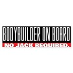 BODYBUILDER ON BOARD Bumper Sticker