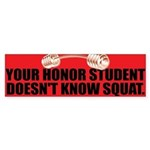 HONOR SQUAT Bumper Sticker
