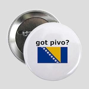 "Bosnian - Got Pivo? 2.25"" Button"