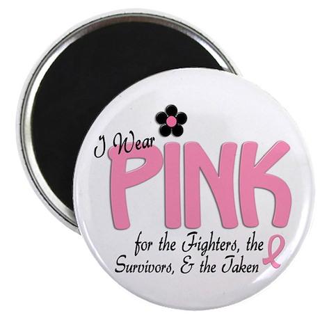 I Wear Pink 14 (Fighters Survivors Taken) Magnet