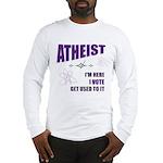 Atheist I Vote Long Sleeve T-Shirt