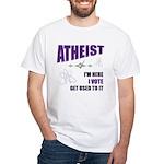 Atheist I Vote White T-Shirt