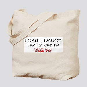 That's Why I'm The DJ Tote Bag