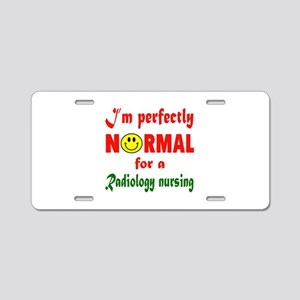 I'm perfectly normal for a Aluminum License Plate