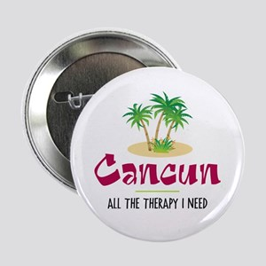 "Cancun Therapy - 2.25"" Button"