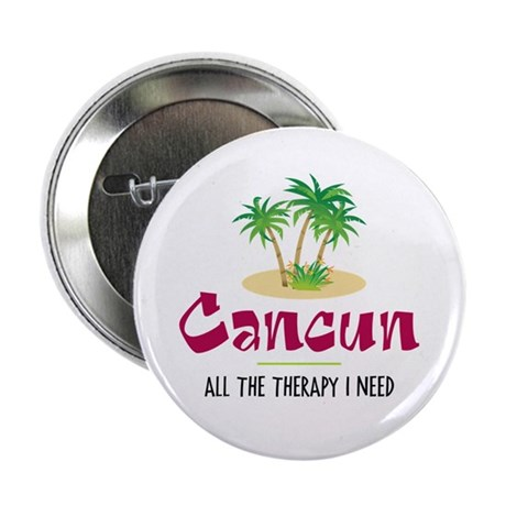 """Cancun Therapy - 2.25"""" Button"""