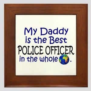 Best Police Officer In The World (Daddy) Framed Ti
