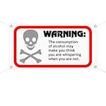 Warning: alcohol whispering Banner