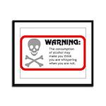 Warning: alcohol whispering Framed Panel Print