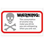 Warning: alcohol whispering Large Poster