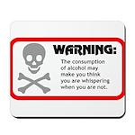 Warning: alcohol whispering Mousepad