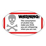 Warning: alcohol whispering Oval Sticker (10 pk)