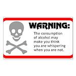 Warning: alcohol whispering Rectangle Sticker