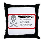 Warning: alcohol whispering Throw Pillow