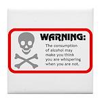Warning: alcohol whispering Tile Coaster