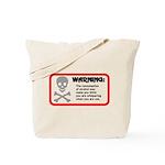 Warning: alcohol whispering Tote Bag