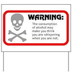 Warning: alcohol whispering Yard Sign